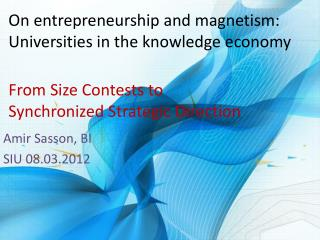 On entrepreneurship and magnetism:  Universities in the knowledge economy