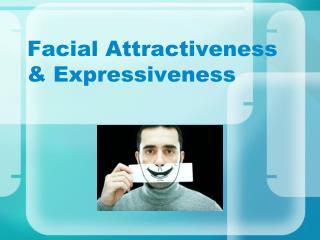 Facial Attractiveness & Expressiveness