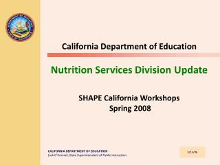 California Department of Education  Nutrition Services Division Update  SHAPE California Workshops  Spring 2008