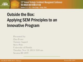 Outside the Box: Applying SEM Principles to an  Innovative Program