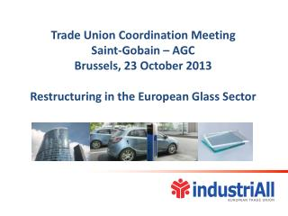 Trade Union Coordination Meeting Saint-Gobain  – AGC Brussels ,  23  October 2013