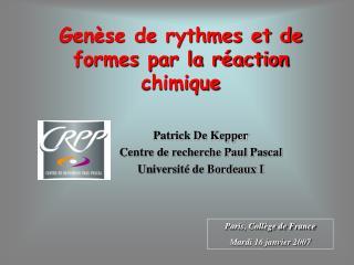 Gen se de rythmes et de formes par la r action chimique