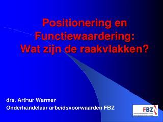 Positionering en Functiewaardering:    Wat zijn de raakvlakken?