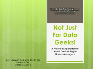 Not Just For Data Geeks!