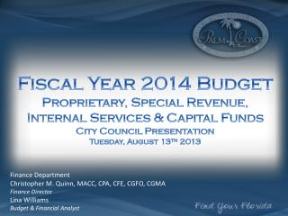 Fiscal Year  2014 Budget  Proprietary, Special Revenue,  Internal Services & Capital Funds