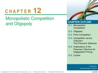 12.1 Monopolistic Competition 12.2 Oligopoly 12.3 Price Competition