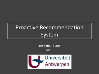 Proactive Recommendation System