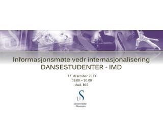 Informasjonsmøte vedr internasjonalisering DANSESTUDENTER - IMD
