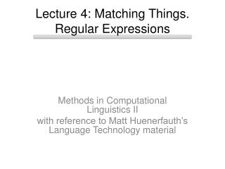 Lecture  4: Matching Things. Regular Expressions