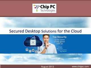 Secured  Desktop  Solutions  for the Cloud