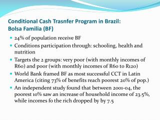 Conditional Cash  Trasnfer  Program in Brazil:  Bolsa Familia  (BF)