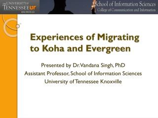 Experiences of Migrating to  Koha  and Evergreen
