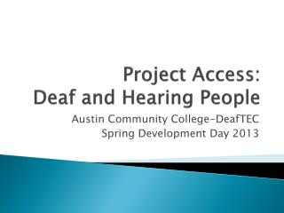 Project Access:  Deaf and Hearing People