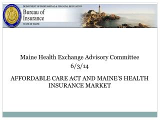 Maine Health Exchange Advisory Committee  6/3/14
