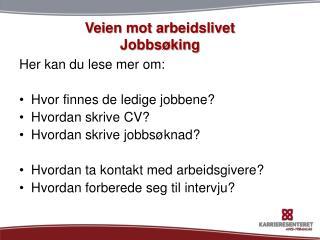 Veien mot arbeidslivet Jobbsøking
