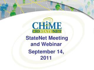 StateNet Meeting  and Webinar September 14, 2011