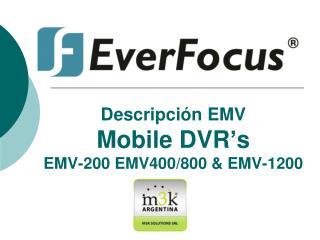 Descripción EMV   Mobile  DVR's EMV-200 EMV400/800 & EMV-1200