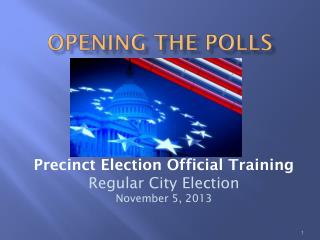Opening  the Polls