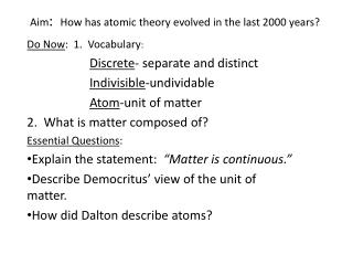 Aim :   How has atomic theory evolved in the last 2000 years?