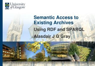 Semantic Access to Existing Archives