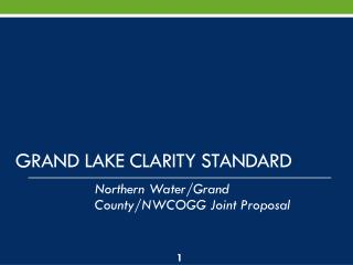 Grand Lake Clarity Standard