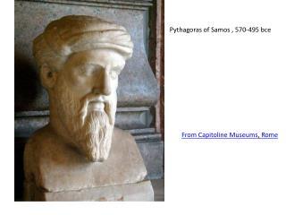 Pythagoras of Samos , 570-495  bce