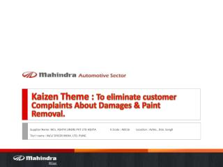 Kaizen  Theme : To eliminate customer Complaints About Damages & Paint Removal.