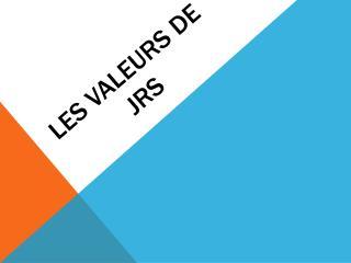 L es  valeurs  de  jrs