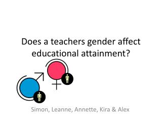 Does a teachers gender affect educational attainment?