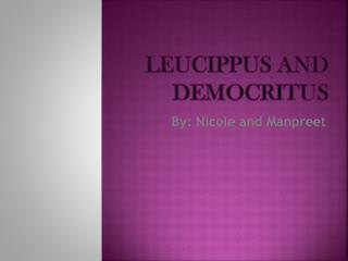 Leucippus and Democritus