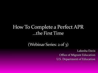 How To Complete a Perfect APR �the First Time (Webinar Series: 2 of 3)