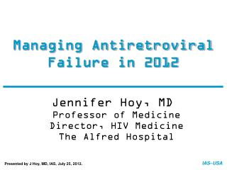 Managing Antiretroviral Failure in 2012