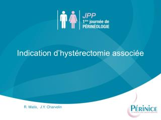 Indication d hyst rectomie associ e