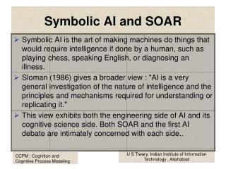 Symbolic AI and SOAR