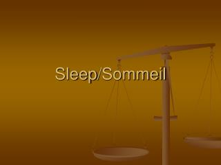 Sleep /Sommeil