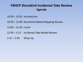 FBHCP Shorebird Incidental Take Review Agenda