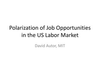 Polarization of Job Opportunities in the US Labor Market