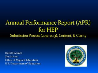 Annual Performance Report (APR) for HEP Submission Process (2012-2013), Content, & Clarity