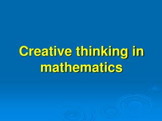 Creative thinking in mathematics