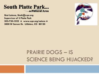 Prairie Dogs – is science being hijacked?