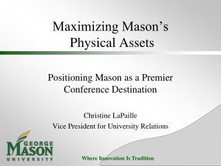 Maximizing Mason's  Physical Assets