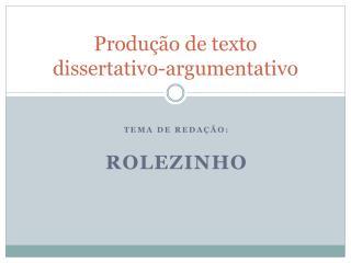 Produção de texto  dissertativo-argumentativo