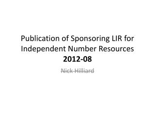 Publication of Sponsoring LIR for Independent Number Resources 2012-08