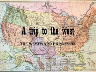 A trip to the west