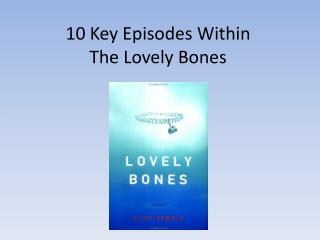 10 Key Episodes Within  The Lovely Bones