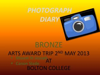 BRONZE ARTS AWARD TRIP 2 ND  MAY 2013 AT  BOLTON COLLEGE