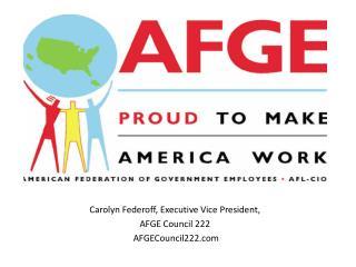 Carolyn Federoff, Executive Vice President,  AFGE Council 222  AFGECouncil222