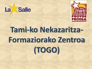 Tami-ko  Nekazaritza- Formaziorako Zentroa  (TOGO )