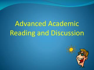 Advanced Academic Reading and Discussion
