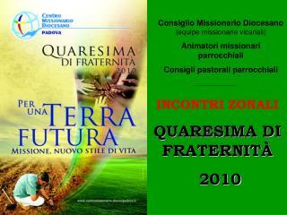 INCONTRI ZONALI QUARESIMA DI FRATERNIT À  2010